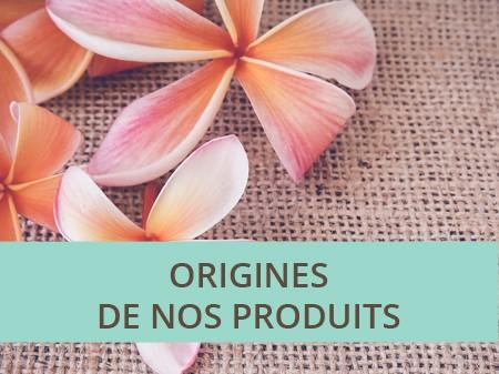 Origines de nos produits